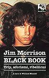 Scarica Libro Jim Morrison Black book Trip aforismi e invettive (PDF,EPUB,MOBI) Online Italiano Gratis