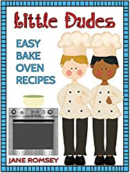 Little Dudes Easy Bake Oven Recipes: 64 Fun and Easy Recipes for Boys (English Edition)