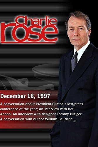 Preisvergleich Produktbild Charlie Rose with Richard Berke; Kofi Annan; Tommy Hilfiger; William LaRiche (December 16,  1997)
