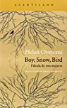Boy, Snow, Bird par Oyeyemi