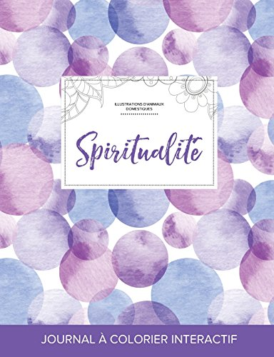 Journal de Coloration Adulte: Spiritualite (Illustrations D'Animaux Domestiques, Bulles Violettes) par Courtney Wegner