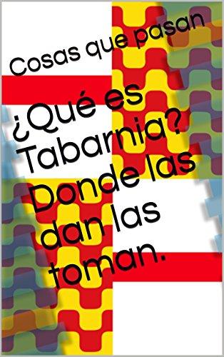 ¿Qué es Tabarnia? Donde las dan las toman.