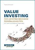 Value Investing für unternehmerische Persönlichkeiten: Die 7 Säulen einer erfolgreichen Anlagestrategie