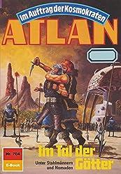 Atlan 704: Im Tal der Götter (Heftroman): Atlan-Zyklus