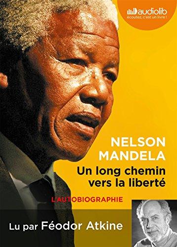 Un long chemin vers la liberté: Livre audio 1 CD MP3 - Texte abrégé - 602 Mo