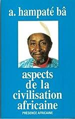 Aspects de la civilisation africaine d'Amadou Hampate Ba