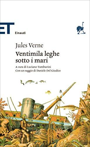 Ventimila leghe sotto i mari (Einaudi): A cura di Luciano Tamburini. Con un saggio di Daniele Del Giudice (Einaudi tascabili. Classici)