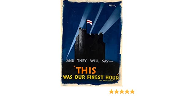 AND THEY WILL SAY THIS WAS OUR FINEST HOUR British WW2 Propaganda Poster 250gsm
