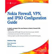 Nokia Firewall, VPN, and IPSO Configuration Guide 1st edition by Hay, Andrew, Hay, Keli, Giannoulis, Peter (2008) Paperback
