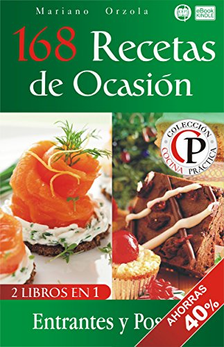 168 RECETAS DE OCASIÓN: Entrantes y Postres (Colección Cocina Práctica - Edición 2 en 1 nº 73)