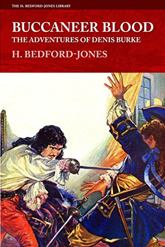 Buccaneer Blood: The Adventures of Denis Burke (The H. Bedford-Jones Library)
