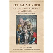 Ritual Murder in Russia, Eastern Europe, and Beyond: New Histories of an Old Accusation