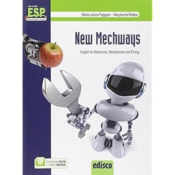 New Mechways. English For Mechanics, Mechatronics And Energy. Con E-Book. Con Espansione Online. Per Gli Ist. Tecnici E Professionali