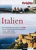 Das BRIGITTE-Reisebuch Italien: Von Venedig nach Rom   - Eine kulturelle Reiseroute - exklusiv von BRIGITTE - Barbara Schaefer