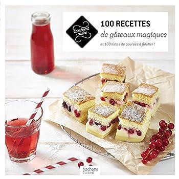 100 recettes de gâteaux magiques: et 100 listes de courses à flasher !