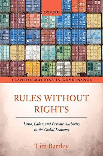 Rules without Rights: Land, Labor, and Private Authority in ...