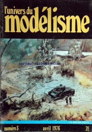UNIVERS DU MODELISME (L') [No 3] du 01/04/1976 - LE MATILDA DOZER par Collectif
