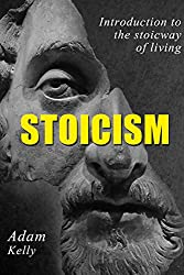 Stoicism: Introduction to the Stoic way of living
