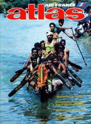ATLAS AIR FRANCE du 01/03/1988 - BACKWATERS DU KERALA PAR BERNHEIM ET KOHLER - HAMBOURG - PORT DU MONDE PAR FAURE - PRATT - PRIES ET BLOUIN - LE FOREZ - BERCEAU DE ST-ETIENNE PAR FONT - DESJEUX - BOUILLOT - LEBOIS - POLO - LE LION AU COEUR DE L'EUROPE - BELFORT - ENVIRONNEMENT EUROPEEN - BILAN D'UNE ANNEE SYMBOLE PAR S. VEIL par Collectif