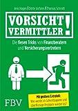 Image de Vorsicht, Vermittler!: Die Fiesen Tricks Von Finanzberatern Und Versicherungsvertretern