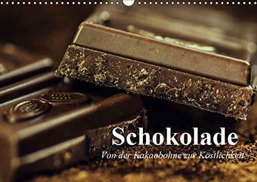 Schokolade. Von der Kakaobohne zur Köstlichkeit (Wandkalender 2019 DIN A3 quer): Die süße Versuchung die tatsächlich glücklich macht (Geburtstagskalender, 14 Seiten ) (CALVENDO Lifestyle)