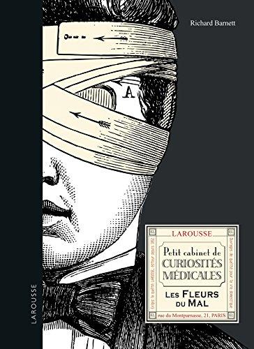 Petit cabinet de curiosités médicales: Les fleurs du mal par Richard Barnett
