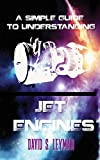 A Simple Guide To Understanding Jet Engines