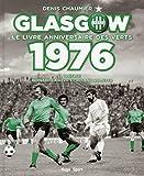 glasgow le livre anniversaire des verts 1976