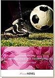 Sommermärchen mit Nebenwirkung - Gutschein für ein personalisierter ROMAN mit IHREN Wunschnamen in den Hauptrollen (als Geburtstagsgeschenk) - Eine junge Fußballspielerin schafft es in die Nationalmannschaft und holt mit ihr den Titel bei der WM