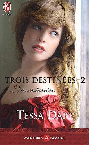 Trois Destinées, Tome 2 : L'aventurière par Tessa Dare