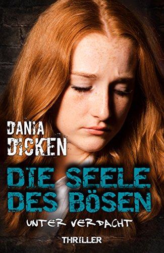 Buchseite und Rezensionen zu 'Die Seele des Bösen - Unter Verdacht (Sadie Scott 11)' von Dania Dicken