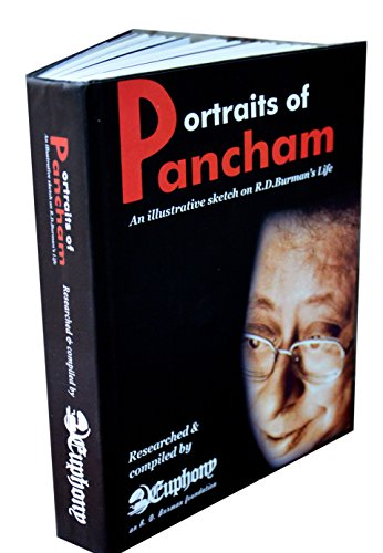 Portraits of Pancham-An Illustrative sketch on R.D.Burman's Life (Second Edition)
