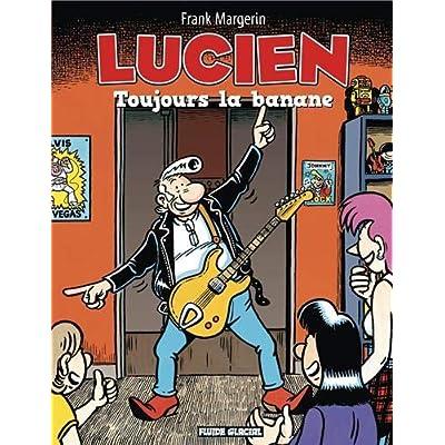 Lucien, Tome 9 : Toujours la banane