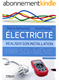 Electricité: Réaliser son installation électrique par soi-même