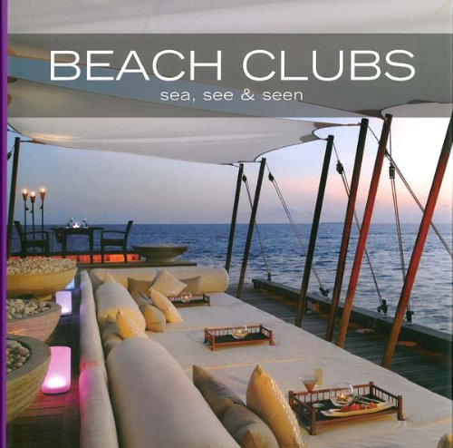 Beach clubs: Sea, See and Seen