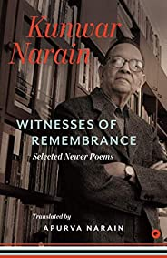 Witnesses of Remembrance: Selected Newer Poems
