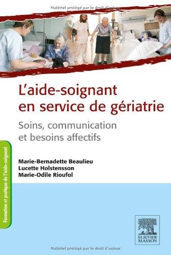 L'aide-soignant en service de gériatrie - soins, communication et beoins affectifs