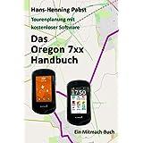 Das Oregon 7xx Handbuch (Tourenplanung mit kostenloser Software, Band 5)