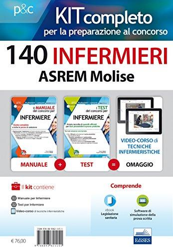 Kit completo per la preparazione al concorso 140 infermieri ASREM Molise: Il manuale dei concorsi per infermiere-I test dei concorsi per infermiere. Con e-book. Con software di simulazione
