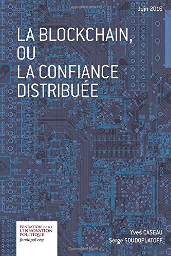 Le blockchain, ou la confiance distribuée par Yves Caseau
