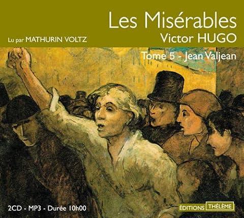 Jean Valjean - Les Misérables, tome 5 : Jean Valjean