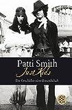 Just Kids: Die Geschichte einer Freundschaft von Patti Smith