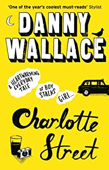 Charlotte Street by [Wallace, Danny]