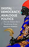 Digital Democracy, Analogue Politics (African Arguments)