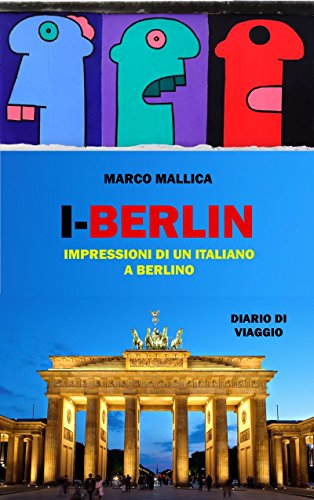 Descargar Libros Gratis Español I-Berlin: Impressioni di un italiano a Berlino PDF Gratis