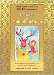 L'Oracle de l'enfant intérieur : Se reconnecter et prendre soin de son enfant intérieur. Avec 60 cartes couleur et une pochette satinée