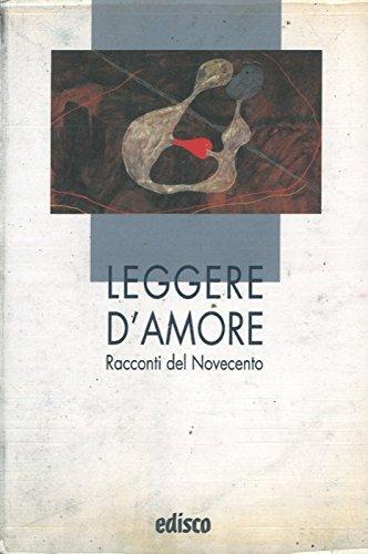 Leggere d'amore. Racconti del Novecento.
