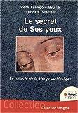 Le secret de Ses yeux - Le miracle de la Vierge du Mexique