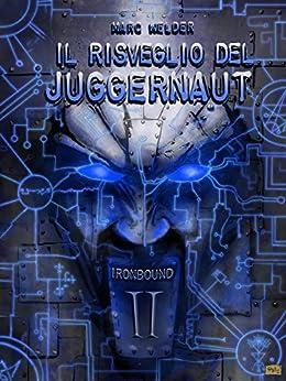 Ironbound II - Il Risveglio del Juggernaut di [Marc Welder]