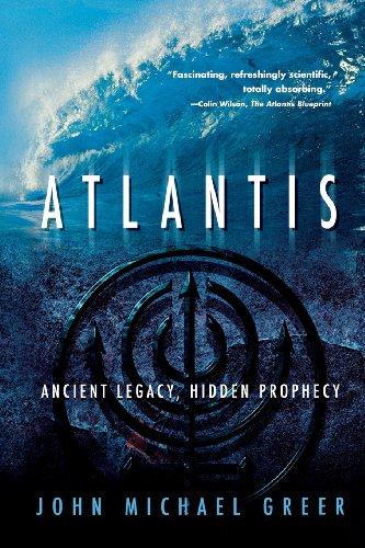 Atlantis: Ancient Legacy, Hidden Prophecy por John Michael Greer